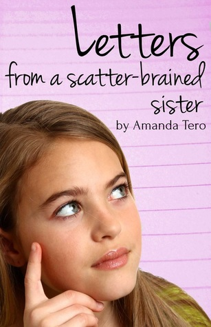 Letters from a Scatter-Brained Sister by Amanda Tero