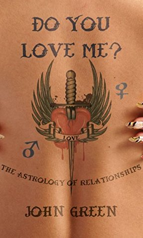 Do You Love Me?: The Astrology of Relationships