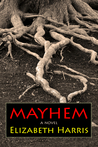 Mayhem: Three Lives of a Woman