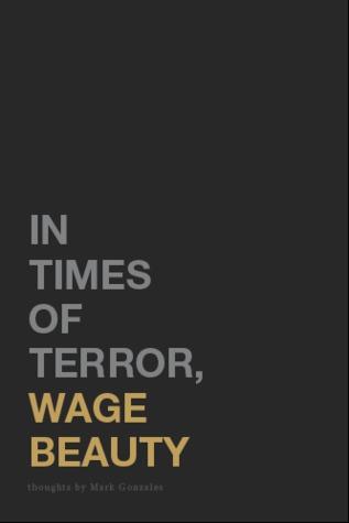 In Times of Terror, Wage Beauty
