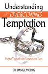 Book cover for Understanding and Overcoming Temptation: Protect Yourself from Temptation's Traps