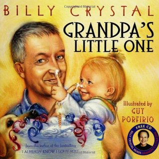 Grandpas Little One With Billy Crystal Reads Grandpas Little One