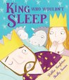 The King Who Wouldn't Sleep (Andersen Press Picture Books)