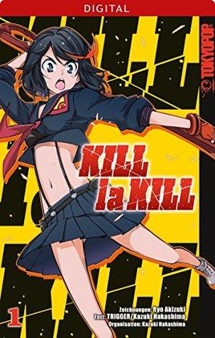 Kill la Kill 01 (Kill la Kill, #1)