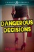 Dangerous Decisions by B.B. Cruz