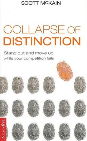 The Collapse of Distinction by Scott McKain