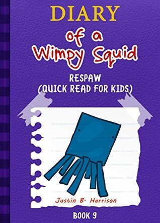 Diary Of A Wimpy Squid: Respawn (Quick Read for Kids) (Book 9) (Diary of a Wimpy Collection)