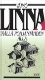 Täällä Pohjantähden alla 1-3 by Väinö Linna