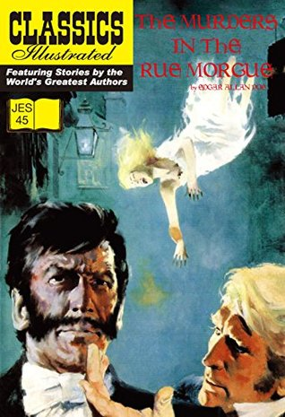 The Murders in the Rue Morgue (Classics Illustrated JES: 45)