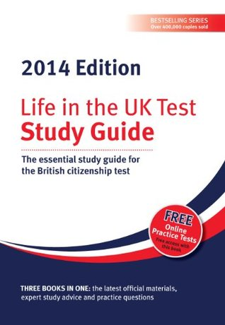 Life in the UK test: Study Guide 2014: The essential study guide for the British citizenship test