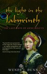 The Light in the Labyrinth by Wendy J. Dunn