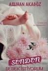 Senden Bebek İstiyorum by Aslıhan Akagöz