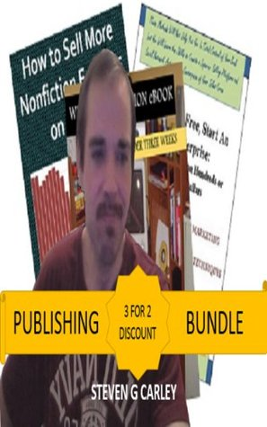 Kindle Publishing Bundle: Write a Non-Fiction eBook in Under Three Weeks + How to Sell More Nonfiction eBooks on Kindle + Make eBooks Free, Start An eBook Enterprise