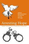 Arresting Hope