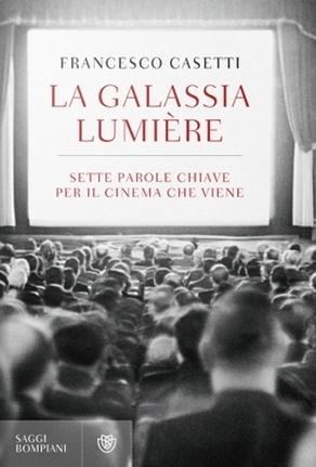 La galassia Lumière. Sette parole chiave per il cinema che viene.