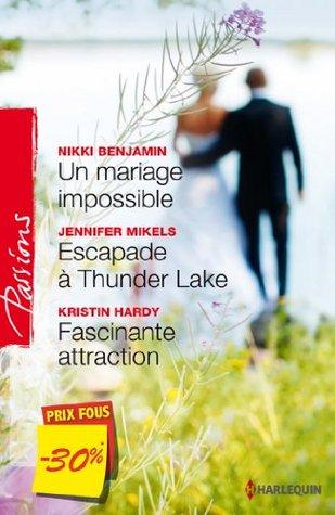 Un mariage impossible - Escapade à Thunder Lake - Fascinante attraction : (promotion)
