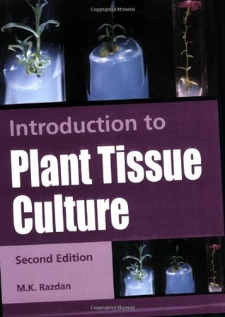 Introduction To Plant Tissue Culture By M K Razdan Ebook Download