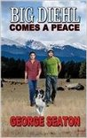 Big Diehl: Comes A Peace
