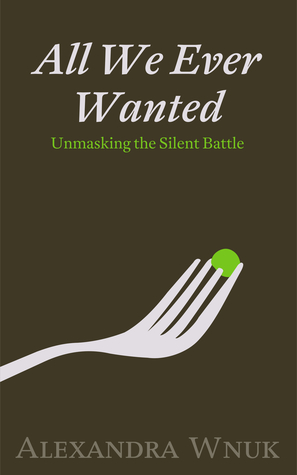 All We Ever Wanted: Unmasking the Silent Battle