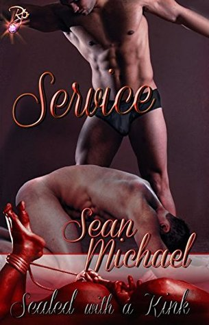 Service (Sealed with a Kink, #6)