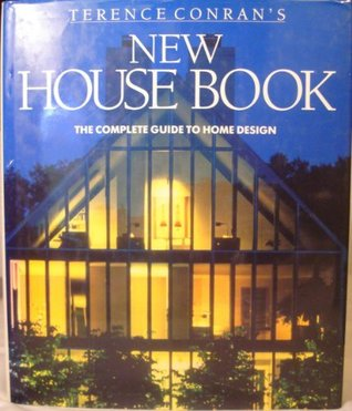 Terence Conran\'s New House Book: The Complete Guide to Home Design ...