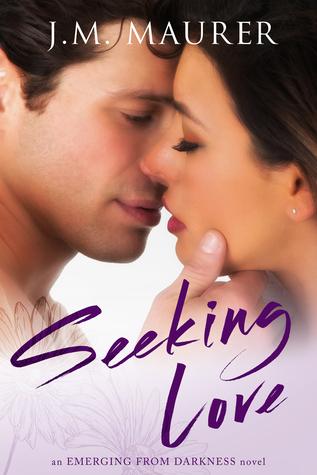 Ebook Seeking Love by J.M. Maurer read!
