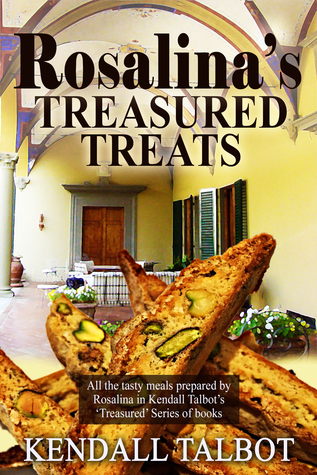 Rosalina's Treasured Treats: A cookbook with all the recipes and a few scene snippets from Treasured Secrets and Treasured Lies Romance books