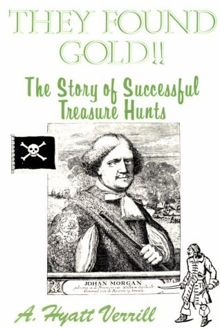 They Found Gold: The Story of Successful Treasure Hunts