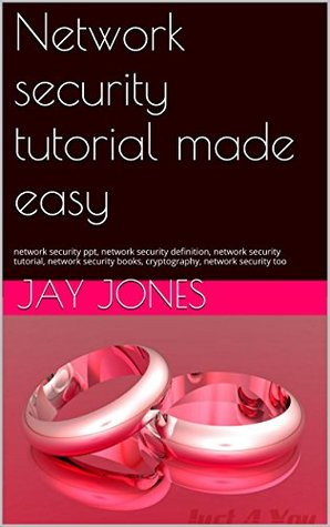 Network security tutorial made easy: network security ppt, network security definition, network security tutorial, network security books, cryptography, network security too