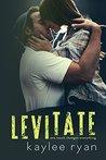 Levitate by Kaylee Ryan