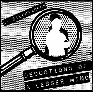 Deductions of a Lesser Mind