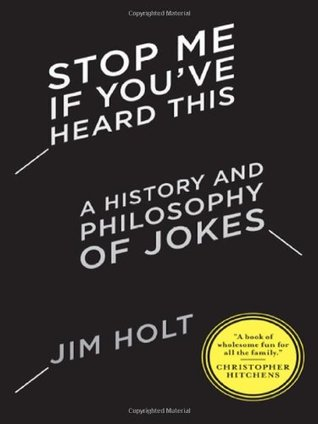 Stop Me If Youve Heard This: A History and Philosophy of Jokes (ePUB)