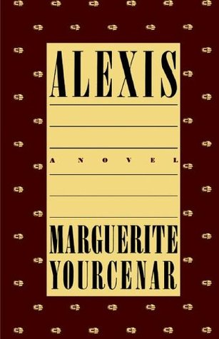 Alexis by Marguerite Yourcenar