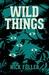 WILD THINGS by Nick Fuller