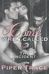 The Incident (Come When Called #1)