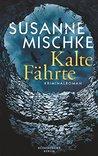Kalte Fährte by Susanne Mischke