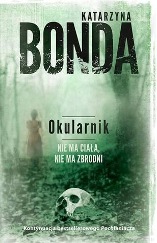 Okularnik by Katarzyna Bonda