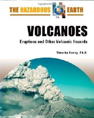 Volcanoes: Eruptions and Other Volcanic Hazards