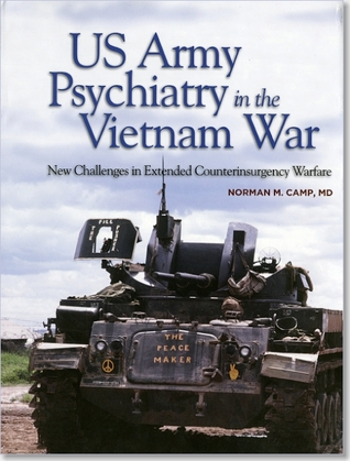 US Army Psychiatry in the Vietnam War: New Challenges in Extended Counterinsurgency Warfare: New Challenges in Extended Counterinsurgency Warfare