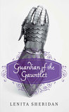 Guardian of the Gauntlet by Lenita Sheridan