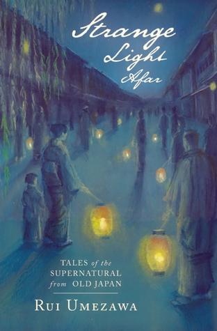 Download Strange Light Afar: Tales of the Supernatural from Old Japan Epub Free