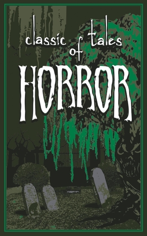 Classic Horror Tales and Other Disturbing Stories