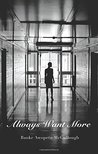 Always Want More by Banke Awopetu-McCullough