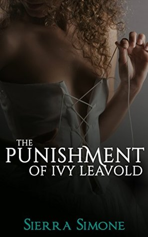 The Punishment of Ivy Leavold by Sierra Simone