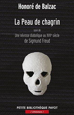 La Peau De Chagrin / Une Névrose Diabolique Au 17e Siècle: Sigmund Freud