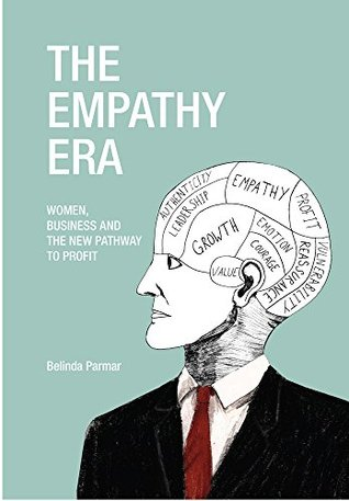 The Empathy Era: Women, Business and the New Pathway to Profit