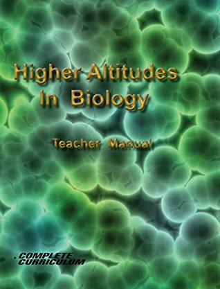 Higher Altitudes in Biology - Teacher's Edition (Higher Altitudes - High School Kindle Textbooks)