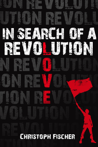 In Search of A Revolution by Christoph Fischer