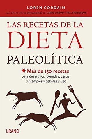 Descargar Las recetas de la dieta paleolítica epub gratis online Loren Cordain