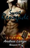 Sweet Renegade (Renegade, #1)